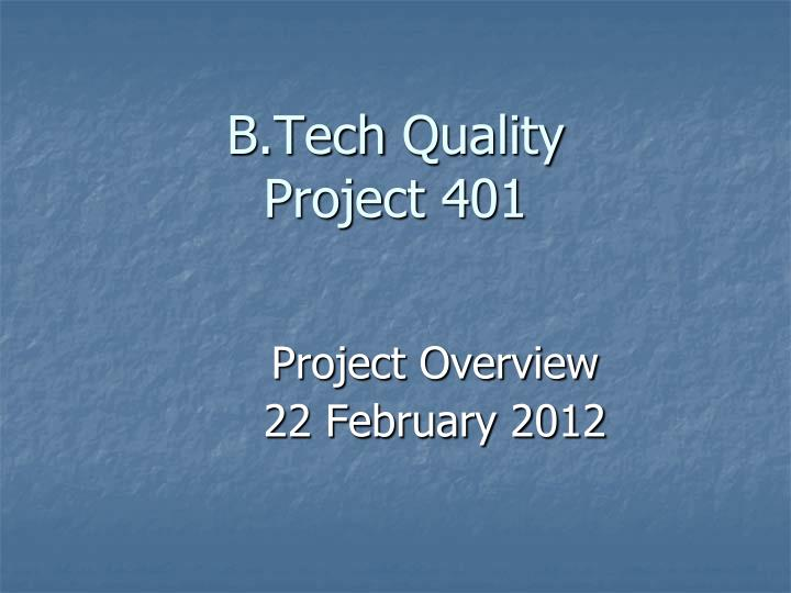 b tech quality project 401 n.