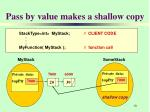 pass by value makes a shallow copy