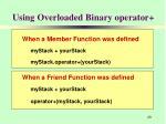 using overloaded binary operator