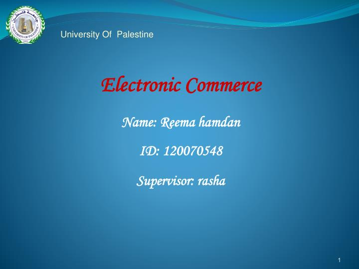 electronic commerce name reema hamdan id 120070548 supervisor rasha n.