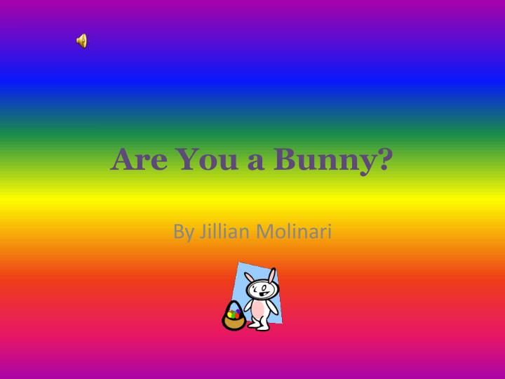 are you a bunny n.