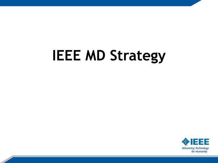 IEEE MD Strategy