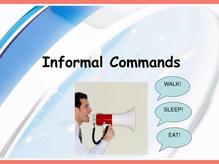 informal commands n.
