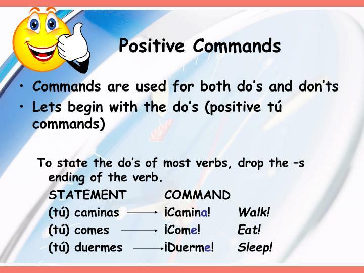 Positive commands
