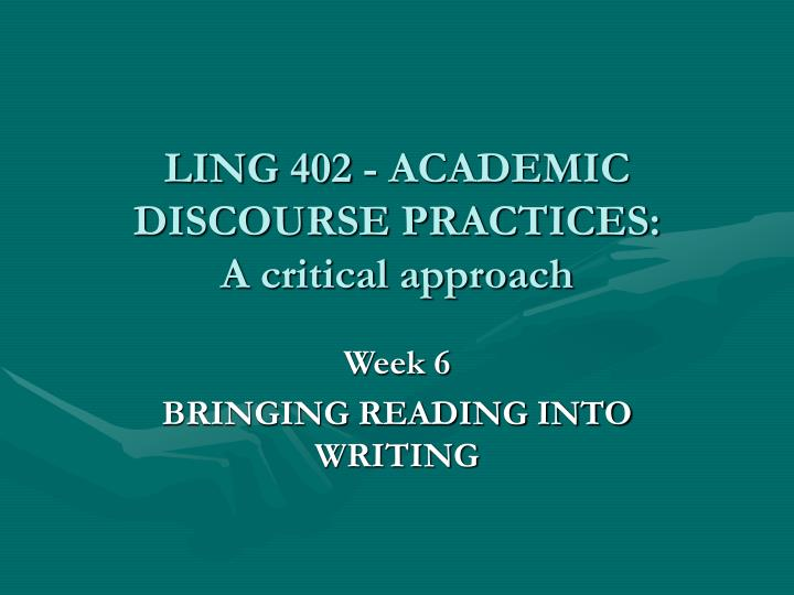 ling 402 academic discourse practices a critical approach n.