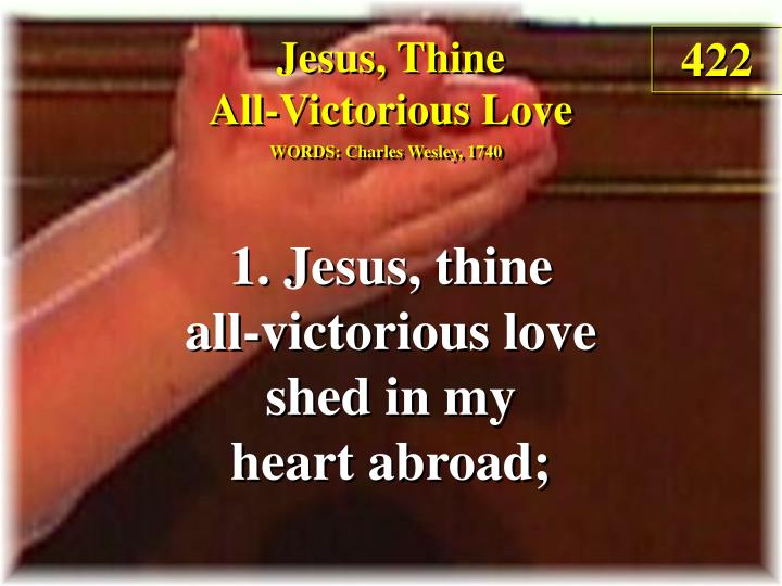 jesus thine all victorious love verse 1 n.