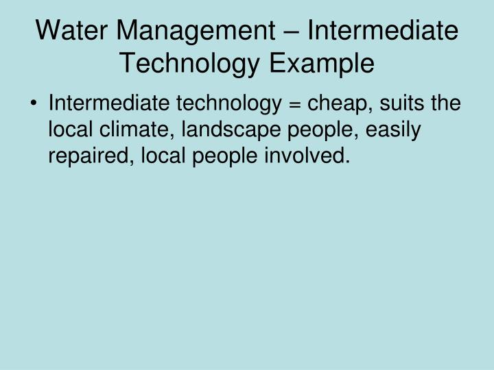 Water Management – Intermediate Technology Example