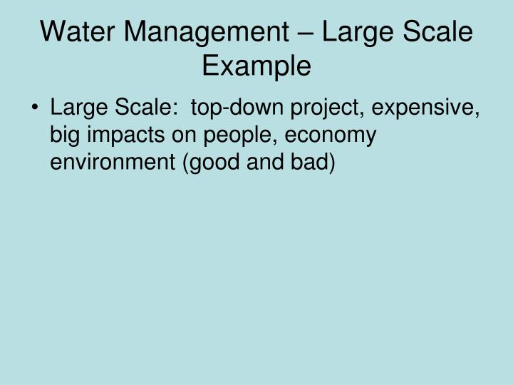 Water Management – Large Scale Example