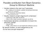 possible contribution from beam dynamics group for minimum machine
