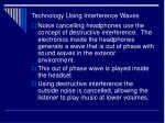 technology using interference waves