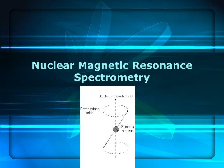 nuclear magnetic resonance spectrometry chap 19 n.