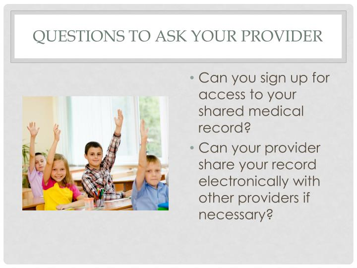 Questions To ask your Provider