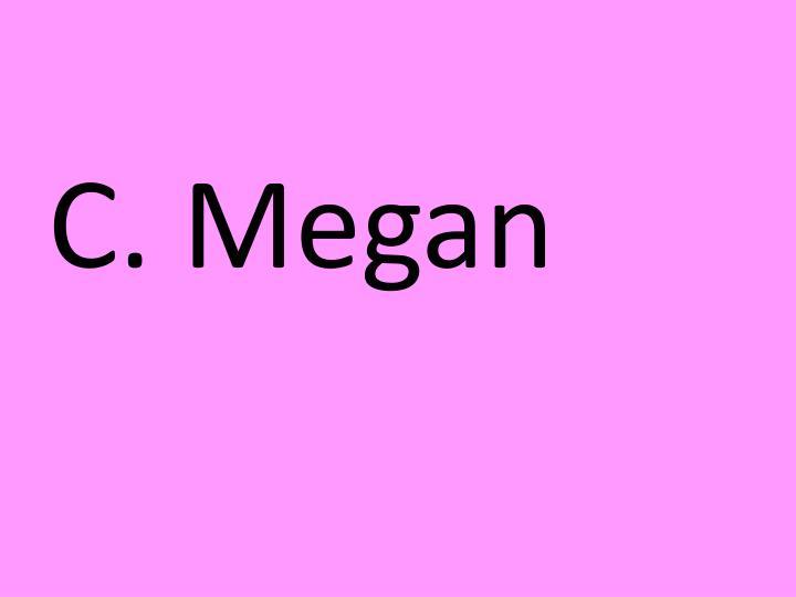C. Megan