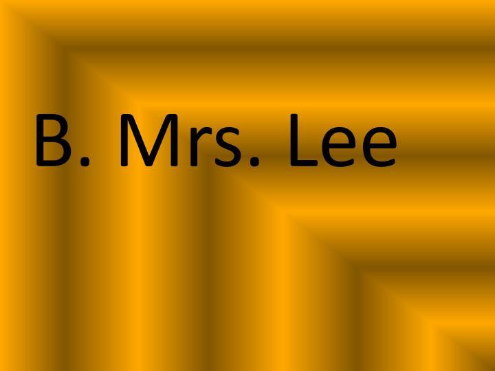 B. Mrs. Lee