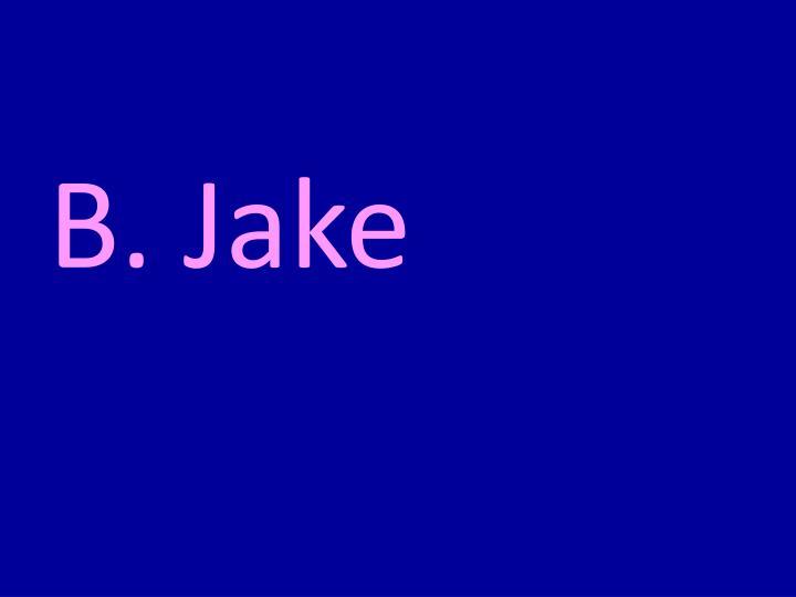 B. Jake