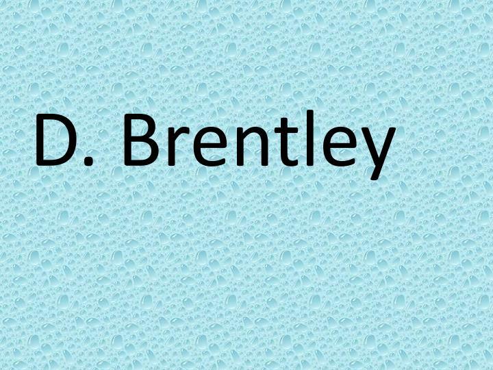 D. Brentley