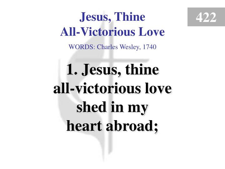 jesus thine all victorious love 1 n.