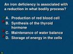 an iron deficiency is associated with a reduction in what bodily process
