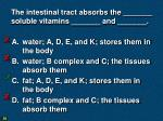 the intestinal tract absorbs the soluble vitamins and