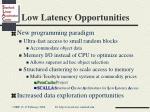low latency opportunities