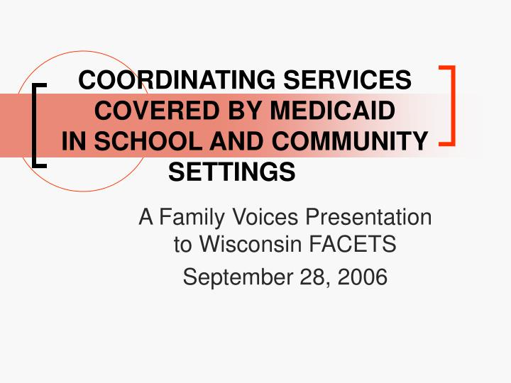 coordinating services covered by medicaid in school and community settings n.