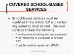 covered school based services
