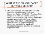 what is the school based services benefit