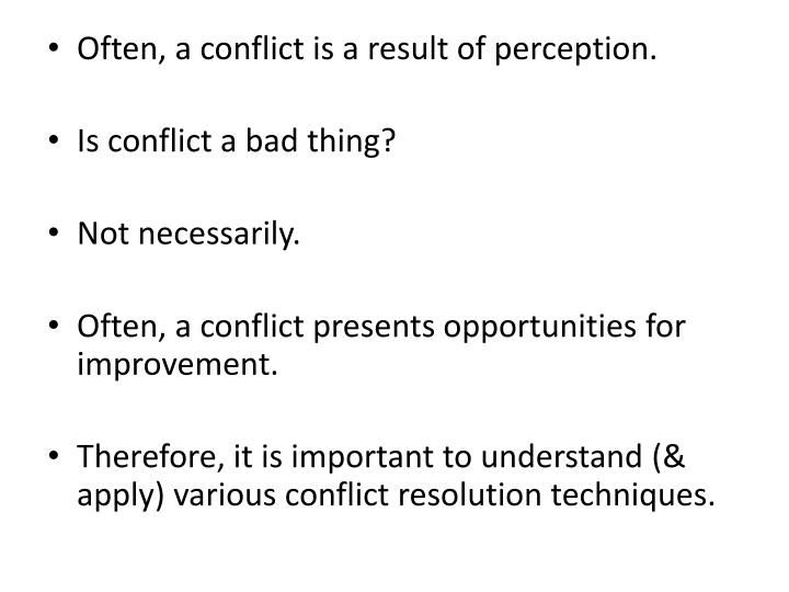 not all conflict is bad Conflict does not need to destroy using the steps, we can build on our differences and both come out stronger if i find myself in a situation of conflict conflict is bound to occur in any vital, important relationship, and the question is how to handle it allowing conflict to be brought into the open usually.