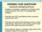 opening case questions electronic breaking points