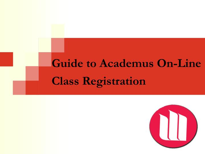 guide to academus on line class registration n.