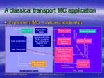 a classical transport mc application
