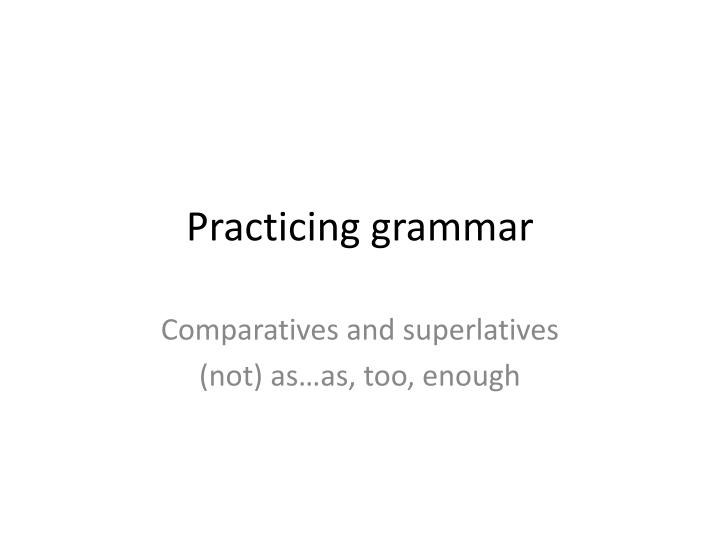 practicing grammar n.