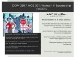 com 380 wgs 301 women in leadership fall 2015