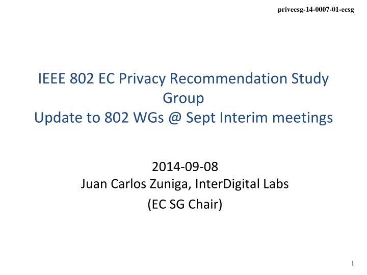 ieee 802 ec privacy recommendation study group update to 802 wgs @ sept interim meetings n.