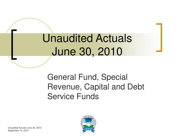 unaudited actuals june 30 2010 n.