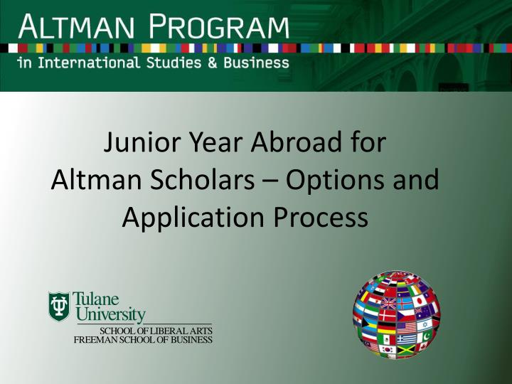 junior year abroad for altman scholars options and application process n.