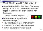 what would you do situation 1