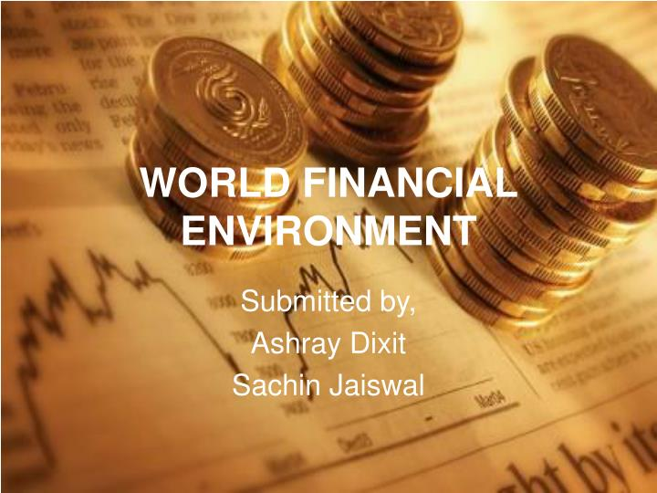 world financial environment n.