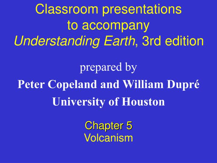 classroom presentations to accompany understanding earth 3rd edition n.