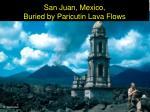 san juan mexico buried by paricutin lava flows