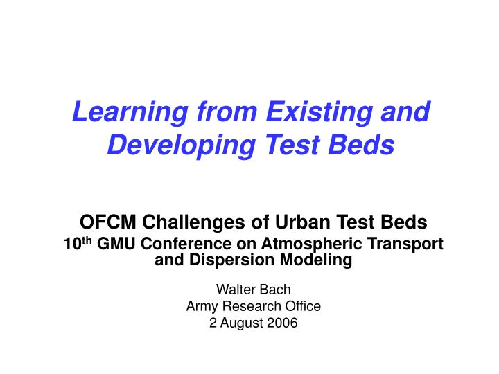 learning from existing and developing test beds n.