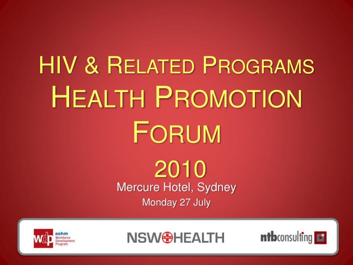 hiv related programs health promotion forum 2010 n.