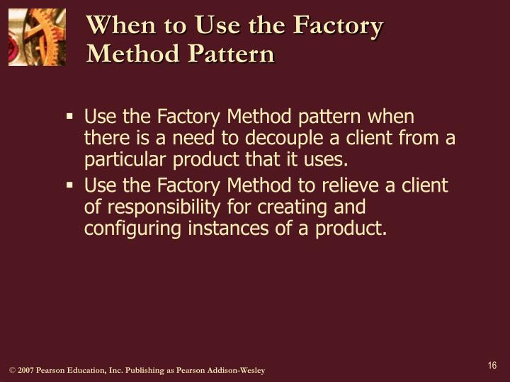 When to Use the Factory Method Pattern