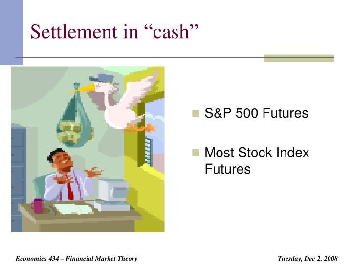 """Settlement in """"cash"""""""