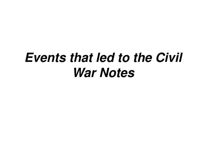 events that led to the civil war notes n.