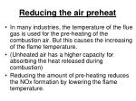reducing the air preheat