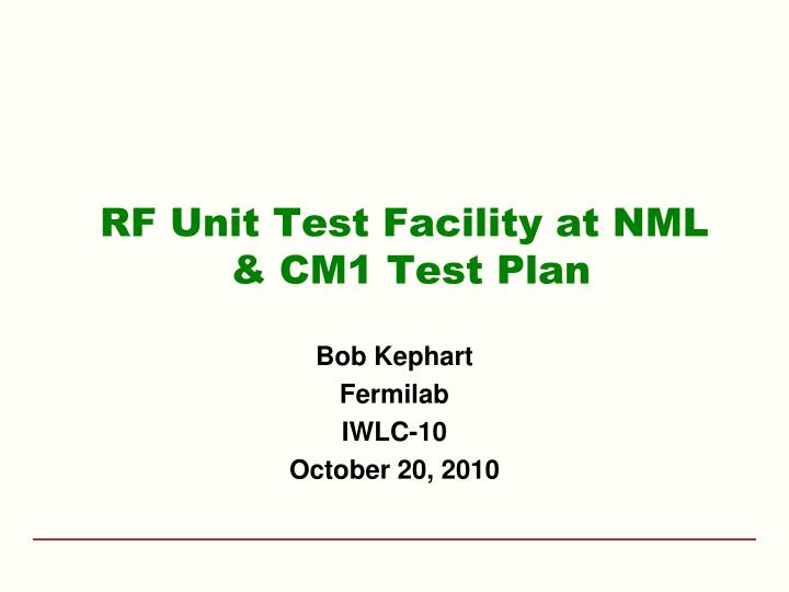 rf unit test facility at nml cm1 test plan n.
