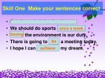 skill one make your sentences correct