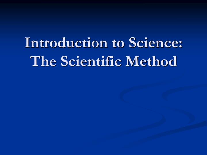 introduction to science the scientific method n.