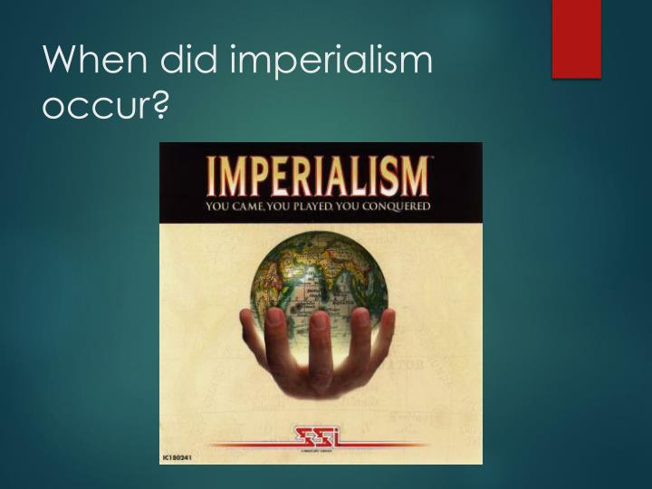 when did imperialism occur n.